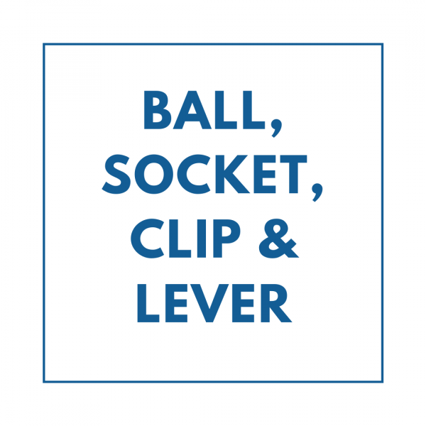 Ball, Socket, Clip & Lever