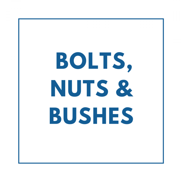 Bolts, Nuts & Bushes