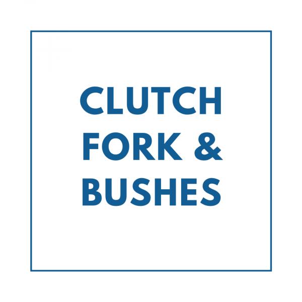 Clutch Fork &Bushes