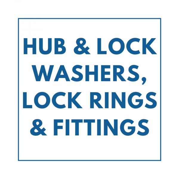 Hub & Lock Washers, Lock Rings & Fittings