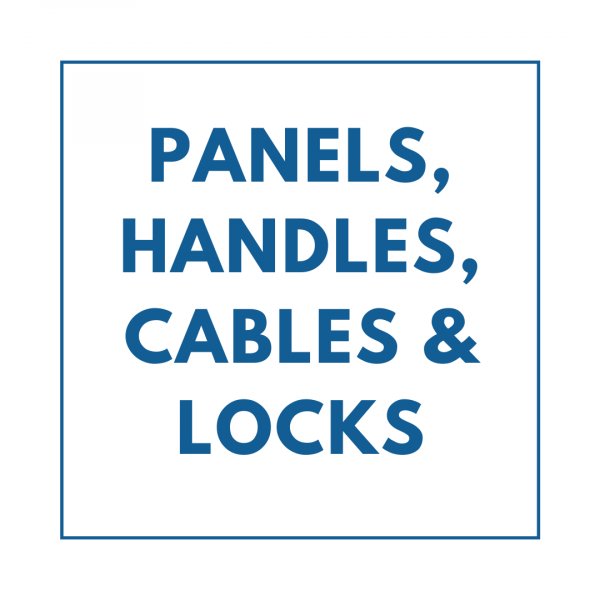 Panels, Handles, Cables & Locks